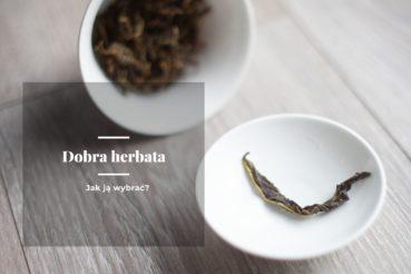 liść herbaty na spodku oraz grafika z napisem Dobra herbata - jak ją wybrać?